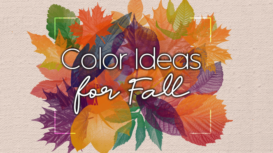Color Ideas For Fall
