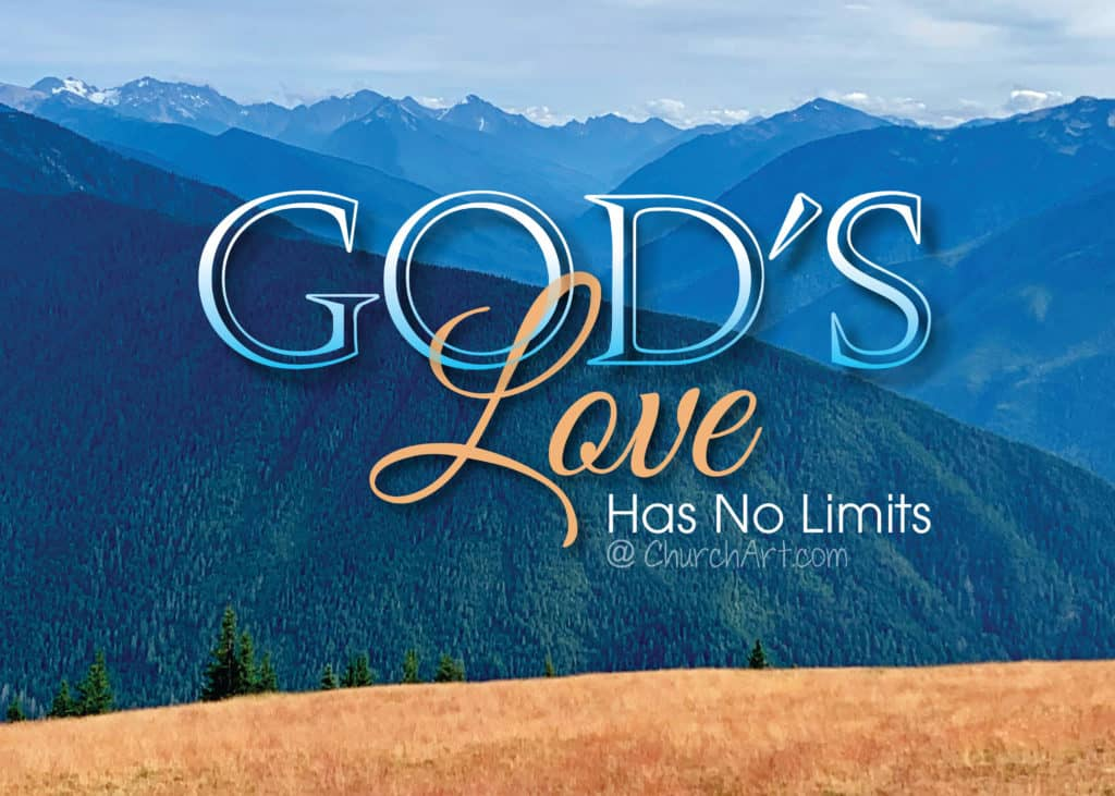 Gods Love Has No Limits typed out in various fonts over a photo of a mountain