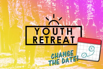 Youth Retreat Change The Date