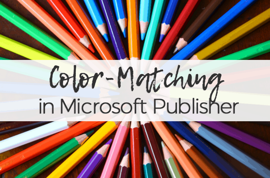 How To Color Match In Microsoft Publisher